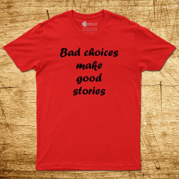 T-shirt Bad choices make good stories homem/Mulher vermelha