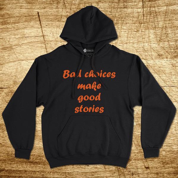 Sweatshirt com capuz Bad choices Moletom Unisex preço