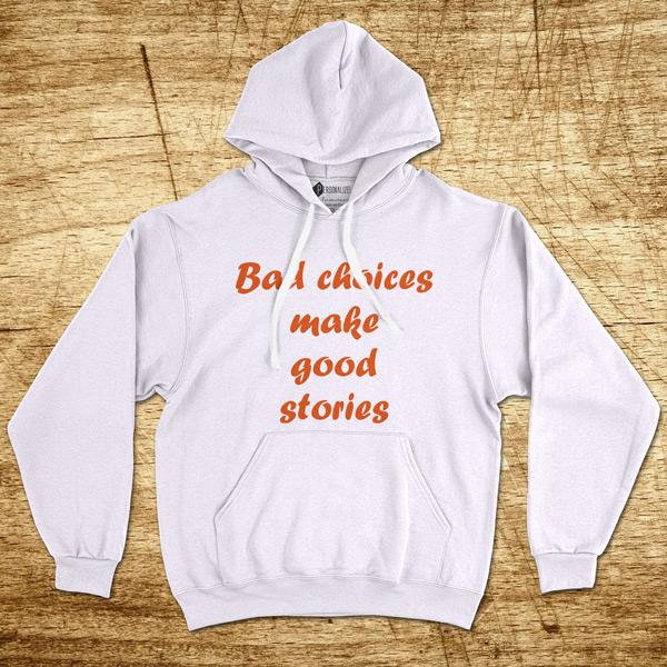 Sweatshirt com capuz Bad choices Moletom Unisex branco